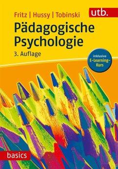 Pädagogische Psychologie - Fritz, Annemarie; Hussy, Walter; Tobinski, David