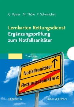 Lernkarten Rettungsdienst - Ergänzungsprüfung zum Notfallsanitäter - Kaiser, Guido; Thöle, Matthias; Scheinichen, Frank