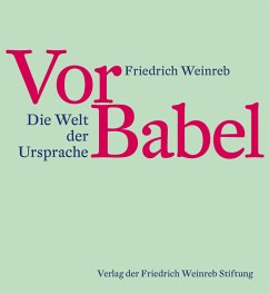 Vor Babel (eBook, ePUB) - Weinreb, Friedrich
