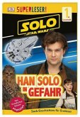 SUPERLESER! Solo: A Star Wars Story(TM) Han Solo in Gefahr / Superleser 1. Lesestufe Bd.9