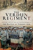The Verdun Regiment: Into the Furnace: The 151st Infantry Regiment in the Battle of Verdun 1916