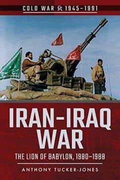 Iran-Iraq War - Tucker-Jones, Anthony