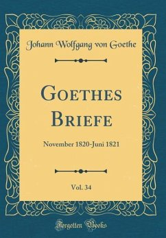 Goethes Briefe, Vol. 34