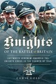 Knights of the Battle of Britain: Luftwaffe Aircrew Awarded the Knight's Cross in 1940