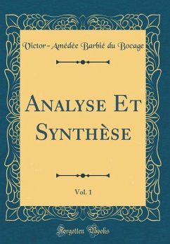 Analyse Et Synthèse, Vol. 1 (Classic Reprint)