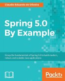 Spring 5.0 by Example