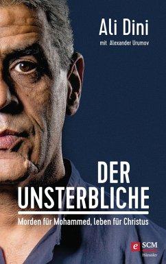 Der Unsterbliche (eBook, ePUB) - Dini, Ali; Urumov, Alexander