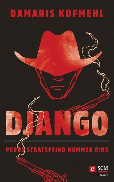 Django Ebook Epub Von Damaris Kofmehl Portofrei Bei Bücherde