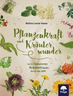 Pflanzenkraft und Kräuterwunder (eBook, ePUB) - Haase, Bettina Louise