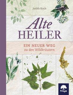Alte Heiler (eBook, ePUB) - Koch, Judith