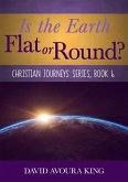 Is the Earth Flat or Round? (Christian Journeys, #6) (eBook, ePUB)