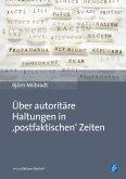 Über autoritäre Haltungen in ,postfaktischen' Zeiten (eBook, PDF)