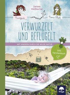 Verwurzelt und beflügelt (eBook, ePUB) - Weißbacher, Daniela