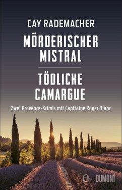 Mörderischer Mistral / Tödliche Camargue (eBook, ePUB) - Rademacher, Cay