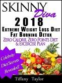 Skinny Diva 2018 Extreme Weight Loss Diet Fat Burning Detox Zero Calorie, Zero Points Diet & Exercise Plan (eBook, ePUB)