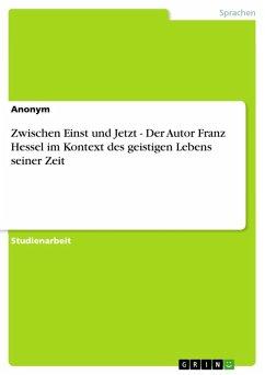 Zwischen Einst und Jetzt - Der Autor Franz Hessel im Kontext des geistigen Lebens seiner Zeit (eBook, ePUB)