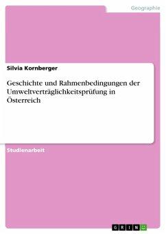 Geschichte und Rahmenbedingungen der Umweltverträglichkeitsprüfung in Österreich (eBook, ePUB)
