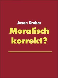 Moralisch korrekt? (eBook, ePUB)