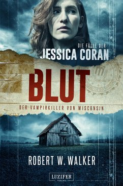 BLUT - Der Vampirkiller von Wisconsin (eBook, ePUB) - Walker, Robert W.