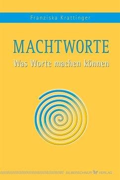 Macht-Worte (eBook, ePUB) - Krattinger, Franziska