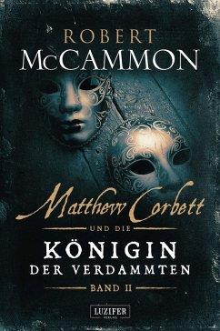 Matthew Corbett und die Königin der Verdammten (Band 2) (eBook, ePUB) - McCammon, Robert
