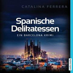 Spanische Delikatessen / Barcelona-Krimi Bd.1 (MP3-Download) - Ferrera, Catalina