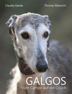 Galgos (eBook, ePUB) - Gaede, Claudia; Ebbrecht, Thomas