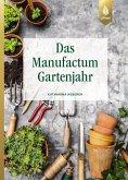 Das Manufactum-Gartenjahr (eBook, PDF)