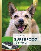 Superfood für Hunde (eBook, PDF)