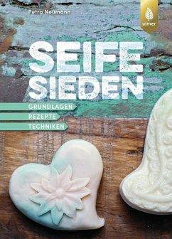 Seife sieden (eBook, PDF) - Neumann, Petra