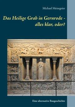 Das Heilige Grab in Gernrode - alles klar, oder? (eBook, ePUB)