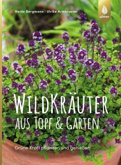 Wildkräuter aus Topf und Garten (eBook, PDF) - Bergmann, Heide; Armbruster, Ulrike