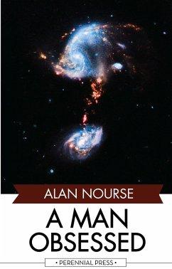 A Man Obsessed (eBook, ePUB) - Nourse, Alan