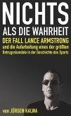 Nichts als die Wahrheit - Der Fall Lance Armstrong und die Aufarbeitung eines der größten Betrugsskandale in der Geschichte des Sports (eBook, ePUB)