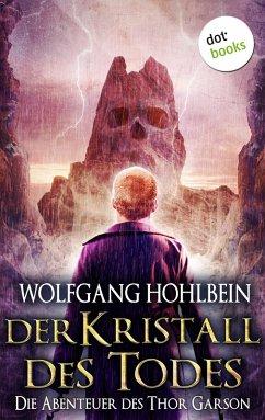 Der Kristall des Todes: Die Abenteuer des Thor Garson - Vierter Roman