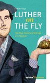 Luther on the Fly (eBook, ePUB)