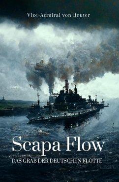 Scapa Flow (eBook, ePUB) - Reuter, Ludwig Von