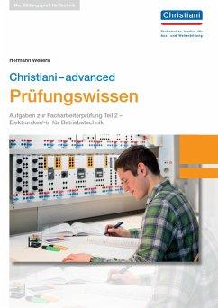 Christiani-advanced Prüfungswissen Christiani-basics Prüfungswissen - Elektroniker/-in für Betriebstechnik Teil 2 - Wellers, Hermann