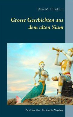 Grosse Geschichten aus dem alten Siam
