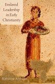 Enslaved Leadership in Early Christianity (eBook, ePUB)