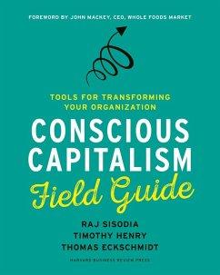 Conscious Capitalism Field Guide (eBook, ePUB)
