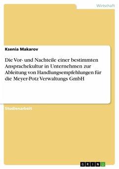 Die Vor- und Nachteile einer bestimmten Ansprachekultur in Unternehmen zur Ableitung von Handlungsempfehlungen für die Meyer-Potz Verwaltungs GmbH (eBook, PDF)