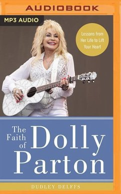 The Faith of Dolly Parton: Lessons from Her Lif...