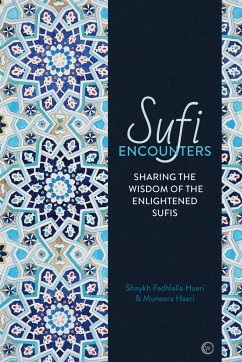 Sufi Encounters: Sharing the Wisdom of Enlighte...