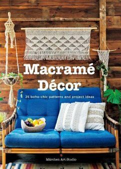 Macrame Decor: 25 Boho-Chic Patterns and Projec...