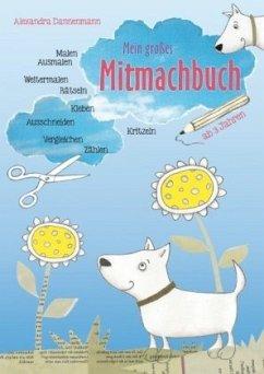Mein großes Mitmachbuch - Hunde - Dannenmann, Alexandra