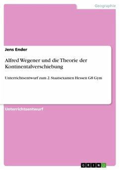 Alfred Wegener und die Theorie der Kontinentalverschiebung (eBook, ePUB)
