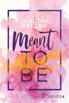 Meant to be (eBook, ePUB) - Balzer, Claudia