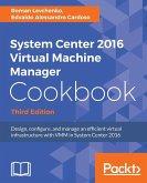 System Center 2016 Virtual Machine Manager Cookbook