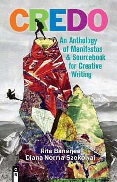 Credo: An Anthology of Manifestos & Sourcebook ...